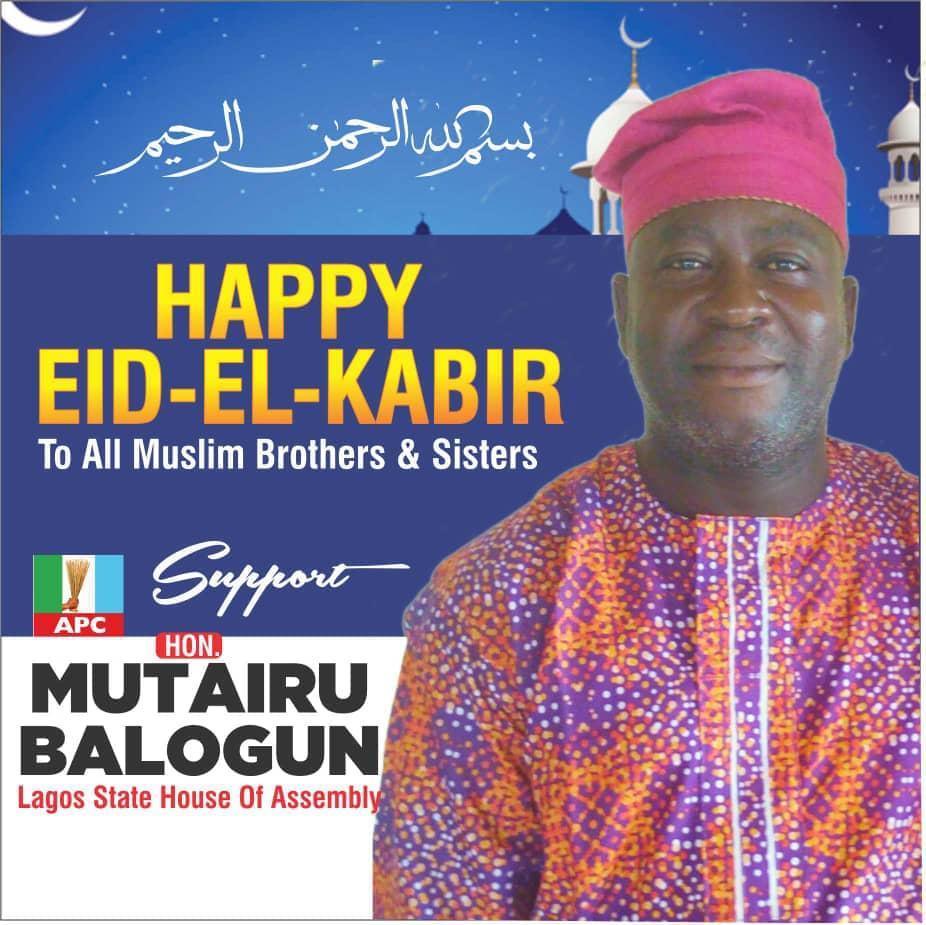 Eid-el-Kabir : Hon. Mutairu Balogun preaches peace, urges Nigerians to unite